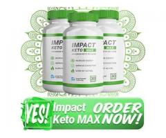 Impact Keto Max - It's Time To Try Keto Now Diet!